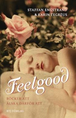 Feelgood : böcker att älska därför att-