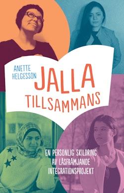 JallaTillsammans : en personlig skildring av läsfrämjande integrationsprojekt