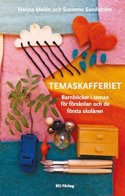 Temaskafferiet : barnböcker i teman för förskolan och de första skolåren
