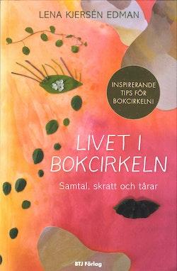Livet i bokcirkeln : samtal, skratt och tårar