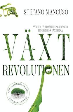Växtrevolutionen : växterna har redan uppfunnit vår framtid