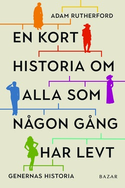 En kort historia om alla som någon gång har levt : genernas historia