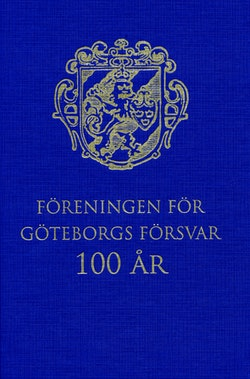 Föreningen för Göteborgs Försvar 100 år : 1912-2012