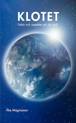 Klotet : fakta och aspekter på vår jord