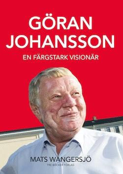 Göran Johansson 1945-2014 : en färgstark visionär