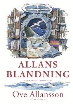 Allans blandning - resor, arbete, land och sjö