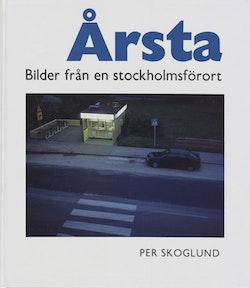 Årsta : Bilder från en Stockholmsförort