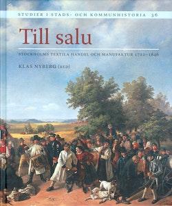 Till salu : Stockholms textila handel och manufaktur 1722-1846