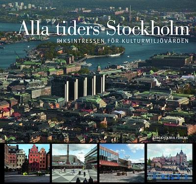 Alla tiders Stockholm : riksintressen för kulturmiljövården