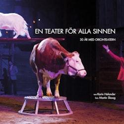 En teater för alla sinnen : 30 år med Orionteatern