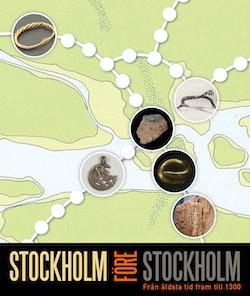 Stockholm före Stockholm : från äldsta tid fram till 1300