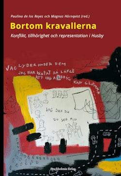 Bortom kravallerna : Konflikt, tillhörighet och representation i Husby
