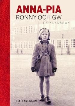 Anna-Pia, Ronny och GW : en klassbok