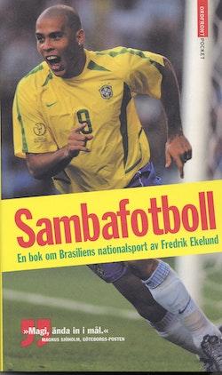 Sambafotboll. En bok om Brasliens nationalsport