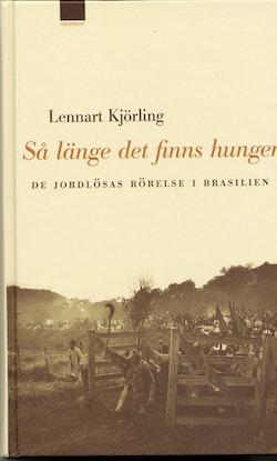 Så länge det finns hunger : de jordlösas rörelse i Brasilien