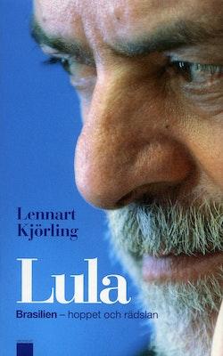 Lula : Brasilien - hoppet och rädslan