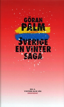 Sverige, en vintersaga. 4, Vintern blir vår