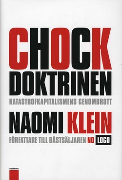 Chockdoktrinen : katastrofkapitalismens genombrott