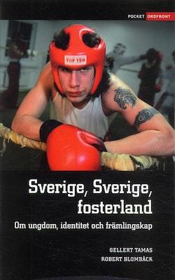 Sverige, Sverige fosterland : om ungdom, identitet och främlingskap