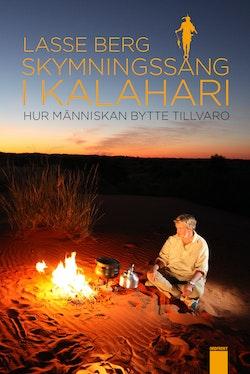 Skymningssång i Kalahari. Hur människan bytte tillvaro