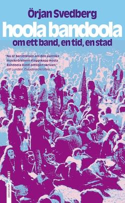 Hoola Bandoola Band : om ett band, en tid, en stad