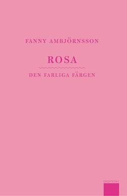 Rosa : den farliga färgen