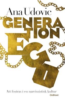 Generation Ego : att fostras i en narcissistisk kultur