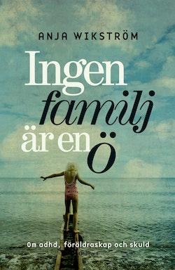 Ingen familj är en ö : ADHD, föräldraskap och skuld
