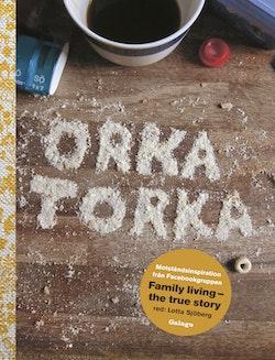 Orka torka : motståndsinspiration från facebookgruppen Family Living - the true story