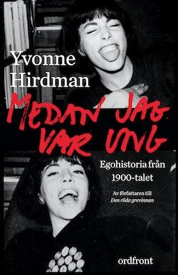 Medan jag var ung : ego-historia från 1900-talet