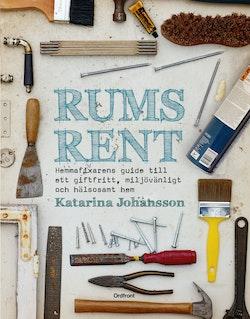 Rumsrent : hemmafixarens guide till ett giftfritt, miljövänligt och hälsosa