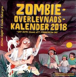Zombieöverlevnadskalendern 2018 : Din sista chans att förbereda
