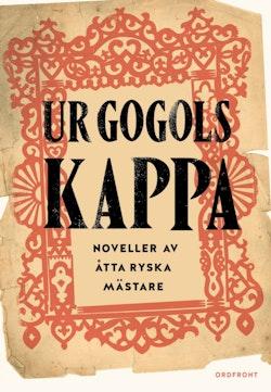 Ur Gogols kappa. Ryska noveller från Dostojevskij till Turgenjev