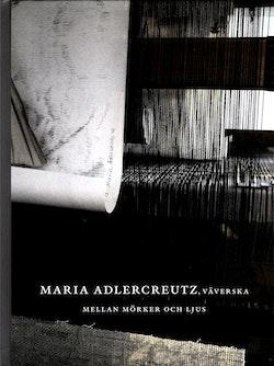 Maria Adlercreutz, väverska mellan mörker och ljus