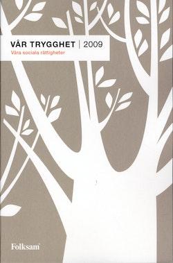 Vår trygghet 2009 : våra sociala rättigheter