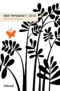 Vår trygghet 2010 : våra sociala rättigheter
