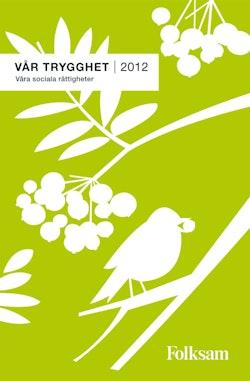 Vår trygghet 2012 : våra sociala rättigheter