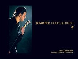 Shaken! [Not störd] : historien om Glada Hudik-teatern