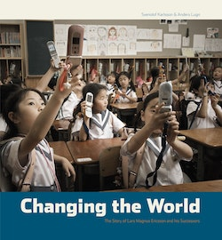 Changing the World - The story of Lars Magnus Ericsson and his successors