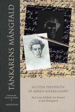 Tänkarens mångfald : nutida perspektiv på Søren Kierkegaard