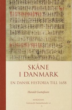 Skåne i Danmark : en dansk historia till 1658