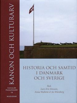 Kanon och kulturarv : historia och samtid i Danmark och Sverige
