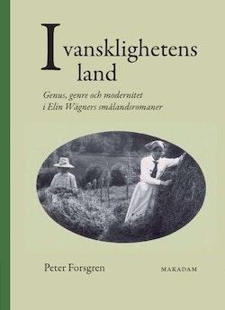 I vansklighetens land : genus, genre och modernitet i Elin Wägners smålandsromaner