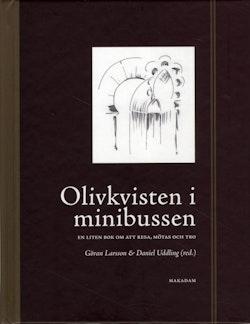 Olivkvisten i minibussen : en liten bok om att mötas, resa och tro