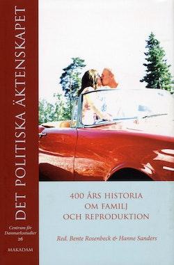 Det politiska äktenskapet : 400 års historia om familj och reproduktion