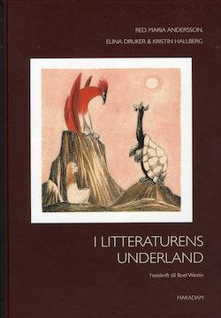 I litteraturens underland : Festskrift till Boel Westin