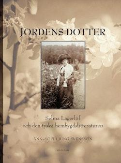 Jordens dotter :  Selma Lagerlöf och den tyska hembygdslitteraturen