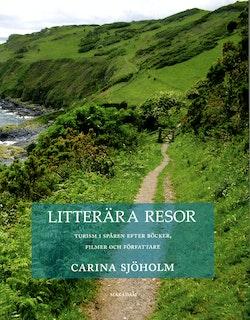 Litterära resor : turism i spår en efter böcker, filmer och författare