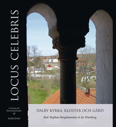 Locus Celebris : Dalby kyrka, kloster och gård
