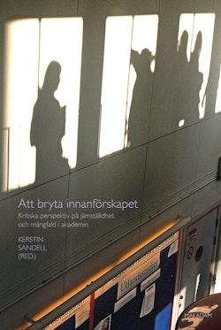 Att bryta innanförskapet : Kritiska perspektiv på jämställdhet och mångfald